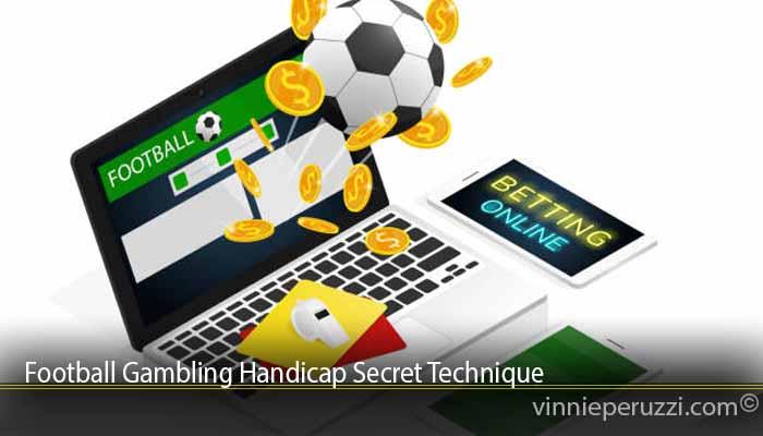 Football Gambling Handicap Secret Technique